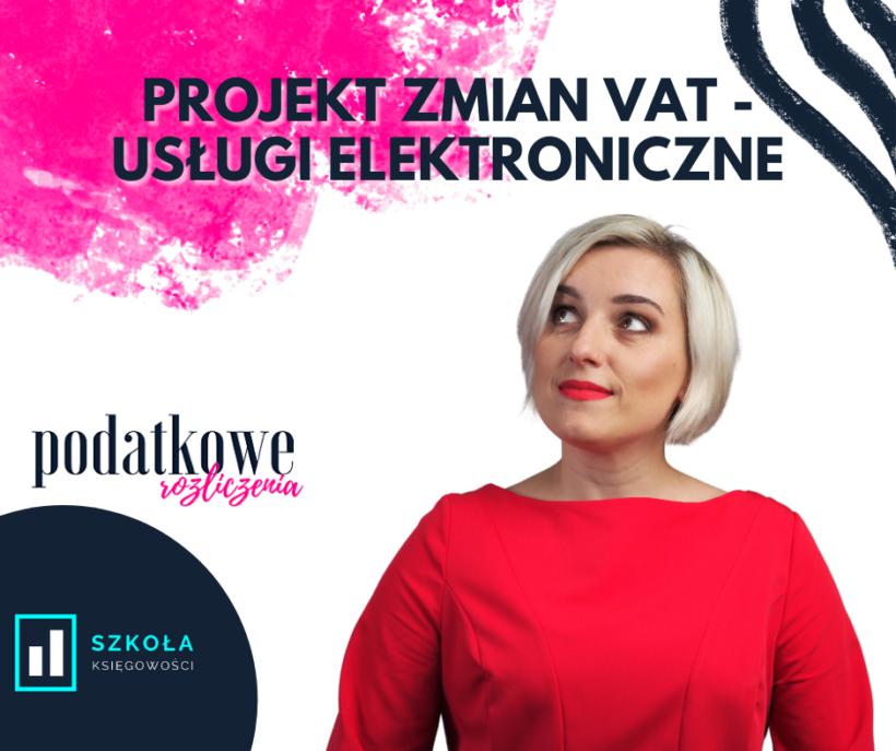 projekt zmian vat, usługi elektroniczne, szkoła księgowości, anna leńczowska, podatkowe rozliczenia